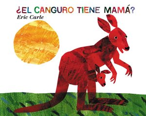 Does A Kangaroo Have A Mother Too? - Spanish Hardcover