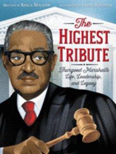 Highest Tribute: Thurgood Marshall's Life, Leadership & Legacy
