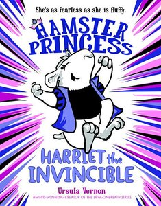 Hamster Princess #1: Harriet the Invincible (Softcover)
