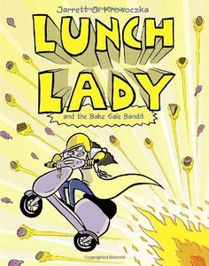 Lunch Lady (Book 5) The Bake Sale Bandit
