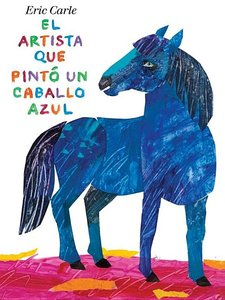 The Artist Who Painted a Blue Horse Spanish Edition