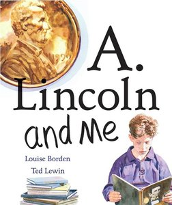 A. Lincoln & Me