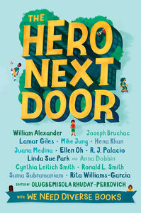The Hero Next Door: We Need Diverse Books Anthology