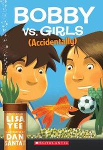 Bobby vs. Girls (Accidentally)