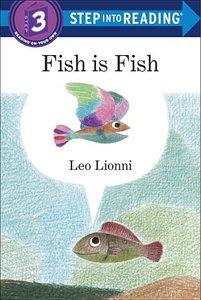 Fish is Fish (Beginning Reader Edition)
