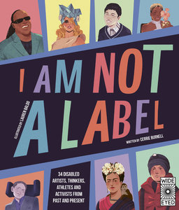 I Am Not a Label: 30 Disabled Artists