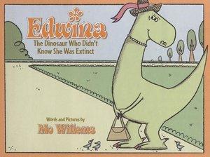 Edwina the Dinosaur Who Didn't Know She Was Extinct