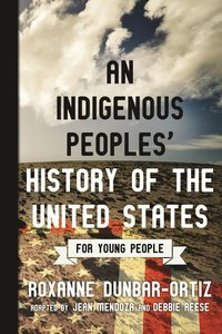 An Indigenous People's History of the United States for Young People