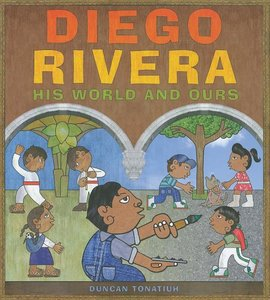 Diego Rivera: His World & Ours