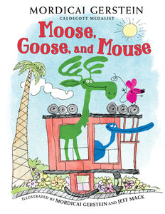 Moose, Goose and Mouse (with Autographed Bookplate)