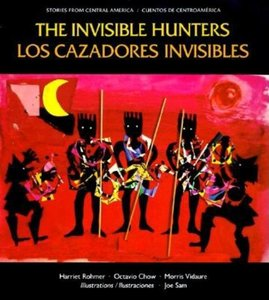Invisible Hunters: Legend from the Miskito Indians of Nicaragua