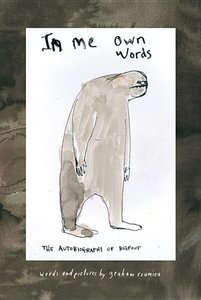 In Me Own Words: Bigfoot Autobiography