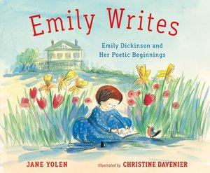 Emily Writes: Emily Dickinson & Her Poetic Beginnings