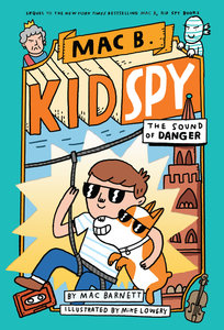 Mac B. Spy Kid #5 The Sound of Danger