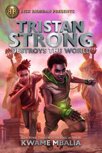 Tristan Strong Destroys the World (Tristan Strong #2)