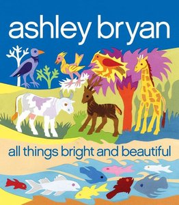 All Things Bright and Beautiful - Hardcover