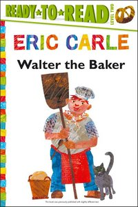 Walter the Baker - Ready to Read Hardcover Edition