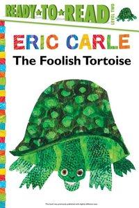 The Foolish Tortoise Ready-to-Read Hardcover