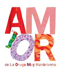 Love from The Very Hungry Caterpillar - Spanish Edition
