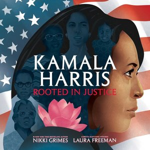 Kamala Harris: Rooted in Justice (with Autographed Nikki Grimes Bookplate)