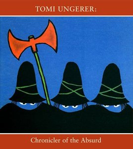 Tomi Ungerer: Chronicler of the Absurd Exhibition Catalog