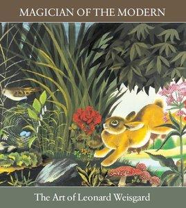 Magician of the Modern: The Art of Leonard Weisgard
