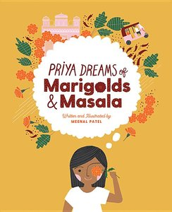 Priya Dreams of Marigolds and Masala