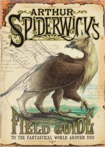Arthur Spiderwick's Field Guide to the Fantastical World Around You - Autographed Hardcover