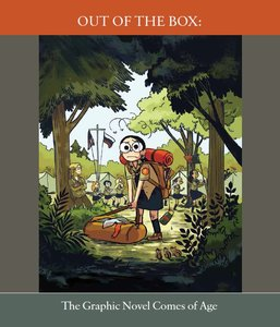 Out of the Box: The Graphic Novel Comes of Age Exhibition Catalog