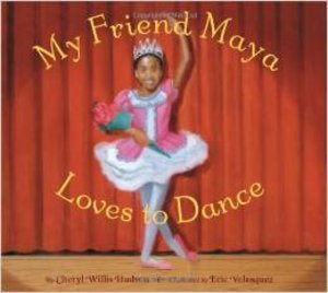 My Friend Maya Loves to Dance - Autographed