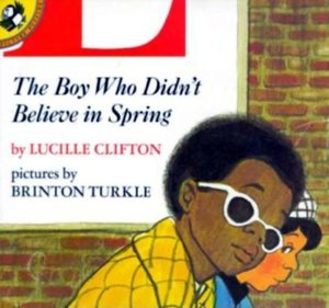 The Boy Who Didn't Believe in Spring - Softcover