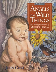Angels and Wild Things: The Archetypal Poetics of Maurice Sendak