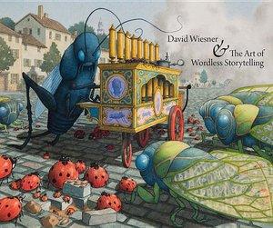 David Wiesner & the Art of Storytelling Exhibition Catalog