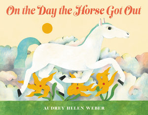 On the Day the Horse Got Out - Autographed