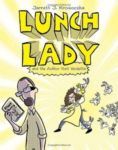 Lunch Lady (Book 3): The Author Visit Vendetta - To Be Autographed 2/10