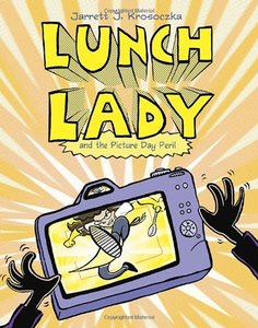 Lunch Lady (Book 8) The Picture Day Peril