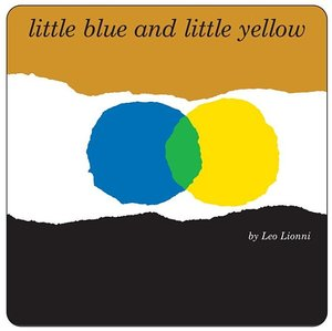 Little Blue and Little Yellow - Board Book