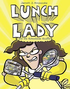 Lunch Lady (Book 10) The Schoolwide Scuffle