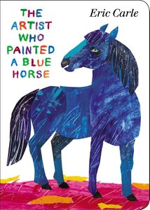 The Artist Who Painted a Blue Horse - Board Book