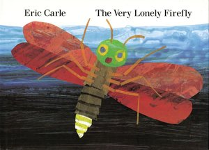 The Very Lonely Firefly - Hardcover