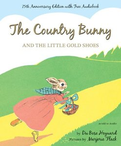 The Country Bunny and the Little Gold Shoes Anniversary Edition