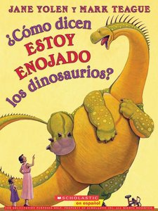 How Do Dinosaurs Say I'm Mad? (Spanish Softcover)