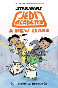 Star Wars Jedi Academy (Book 4): A New Class - To Be Autographed 2/10