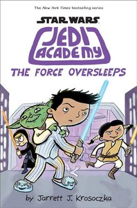 Star Wars Jedi Academy (Book 5) The Force Oversleeps - To Be Autographed 2/10