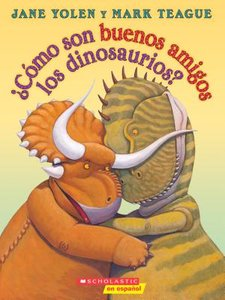 How Do Dinosaurs Stay Friends? (Spanish Softcover)