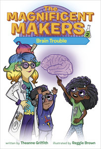 The Magnificent Makers #2 Brain Trouble