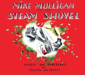 Mike Mulligan and His Steam Shovel Board Book
