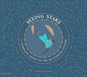 Seeing Stars: Complete Guide to the 88 Constellations