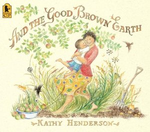 And the Good Brown Earth (Softcover)