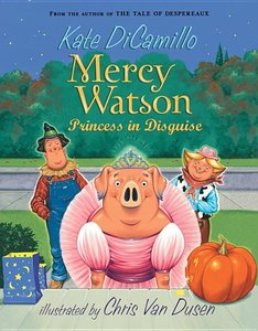 Mercy Watson (Book 4) Princess in Disguise - To Be Autographed 11/2